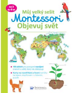 Můj velký sešit - Montessori objevuj svět